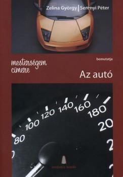 Serényi Péter - Zelina György - Mesterségem címere bemutatja: Az autó