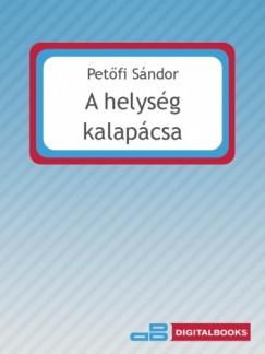 Petőfi Sándor - A helység kalapácsa