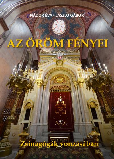 László Gábor - Nádor Éva - Az öröm fényei - Zsinagógák vonzásában