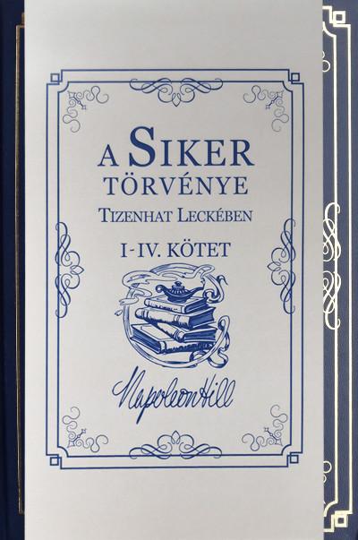 Napoleon Hill - A Siker Törvénye Tizenhat Leckében I-IV. Kötet