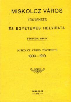 Szendrei János - Miskolcz város története és egyetemes helyirata IV.