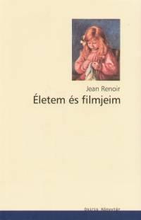 Jean Renoir - Életem és filmjeim