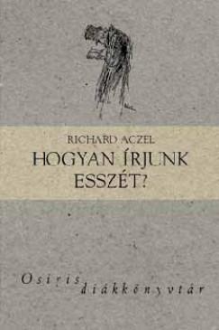 Richard Aczel - Hogyan írjunk esszét?