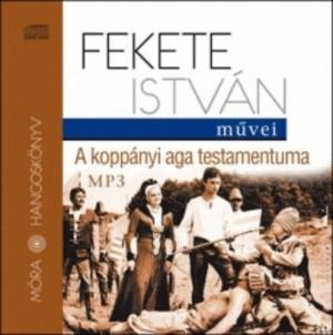 Fekete Istv�n - A kopp�nyi aga testamentuma MP Hangosk�nyv