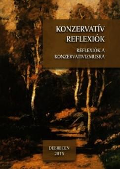 Balogh László Levente  (Szerk.) - Nagy Levente  (Szerk.) - Konzervatív reflexiók