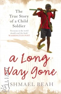 Ishmael Beah - A Long Way Gone