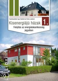 Ingo Gabriel  (Szerk.) - Heinz Ladener  (Szerk.) - Kisenergiájú házak 1.
