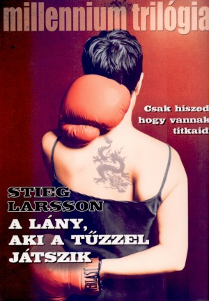 Stieg Larsson - A l�ny, aki a t�zzel j�tszik