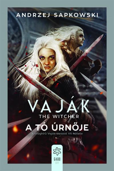 Andrzej Sapkowski - Vaják VII. - The Witcher - A tó úrnője