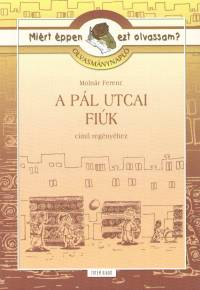 Molnár Ferenc - Rágyanszky Zsuzsanna  (Összeáll.) - Olvasmánynapló - A Pál utcai fiúk