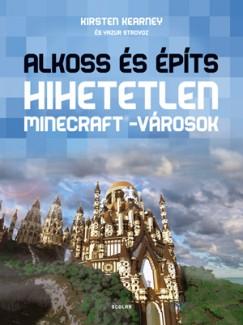 Kirsten Kearney - Yazur Strovoz - Alkoss és építs - Hihetetlen Minecraft-városok