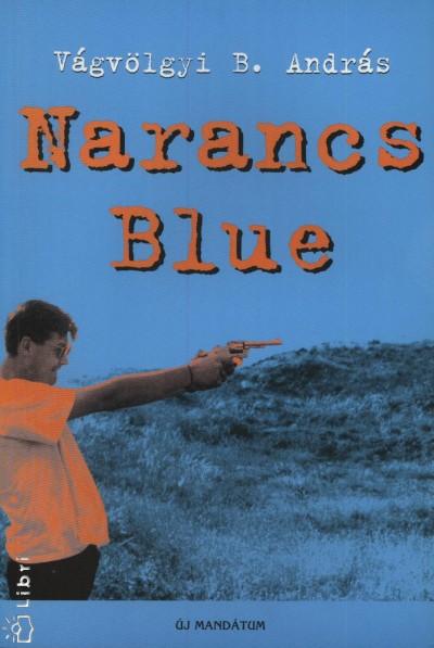 Vágvölgyi B. András - Narancs Blue