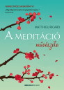 Matthieu Ricard - A meditáció művészete