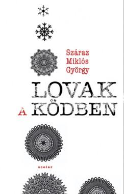 Száraz Miklós György - Lovak a ködben