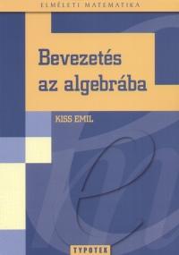 Kiss Emil - Bevezetés az algebrába