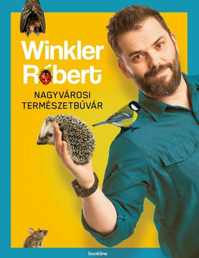 Winkler Róbert - Nagyvárosi természetbúvár