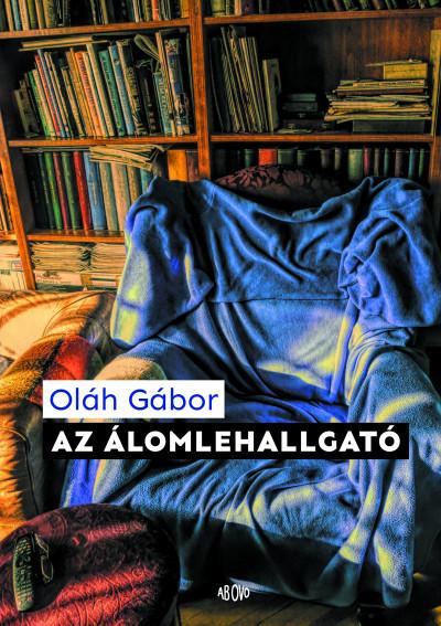 Oláh Gábor - Az álomlehallgató