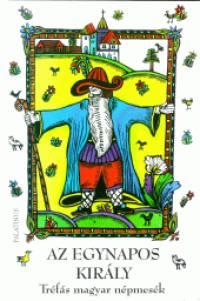 Boldizsár Ildikó  (Szerk.) - Az egynapos király