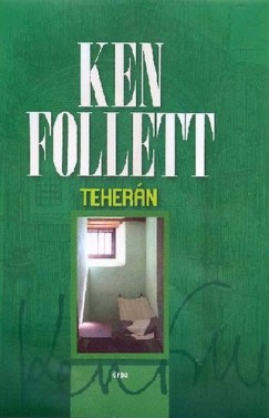 Ken Follett - Teherán