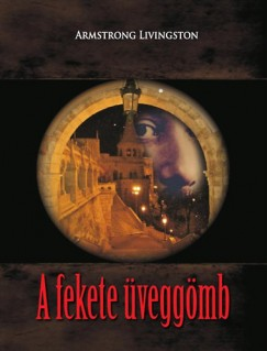 Armstrong Livingston - A fekete üveggömb
