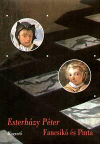 Esterházy Péter - Fancsikó és Pinta