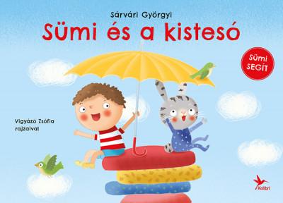 Sárvári Györgyi - Sümi és a kistesó