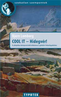Bjorn Lomborg - Cool it - Hidegvér!
