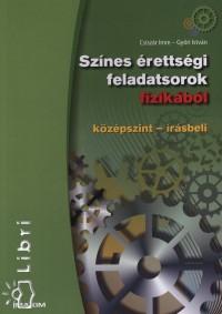 Csiszár Imre - Győri István - Színes érettségi feladatsorok fizikából