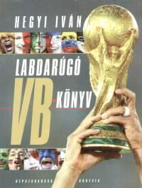 Hegyi Iván - Labdarúgó VB könyv