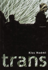 Kiss Noémi - Trans