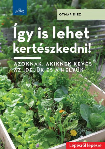 Otmar Diez - Így is lehet kertészkedni!