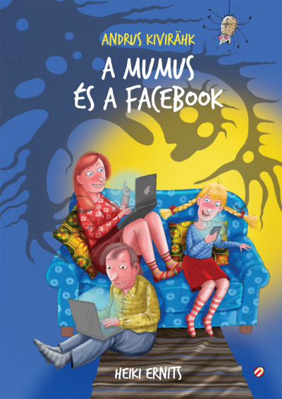 Andrus Kivirähk - A mumus és a Facebook