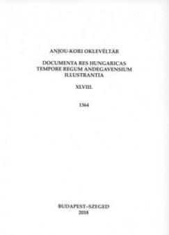 Piti Ferenc  (Szerk.) - Anjou-kori oklevéltár XLVIII. 1364