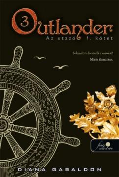 Diana Gabaldon - Outlander 3. - Az utazó I-II. kötet - puha kötés