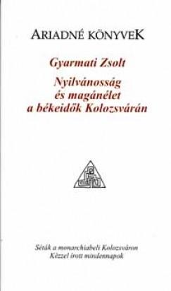 Gyarmati Zsolt - Nyilvánosság és magánélet a békeidők Kolozsvárán