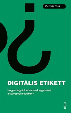 Victoria Turk - Digitális etikett