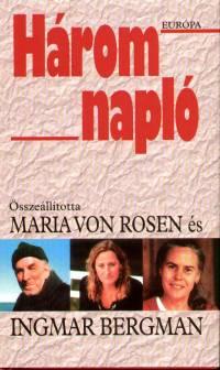 Ingmar Bergman  (Összeáll.) - Maria Von Rosen  (Összeáll.) - Három napló