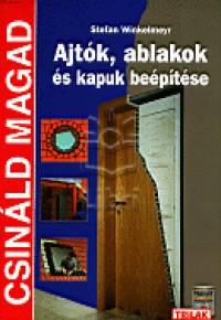 Stefan Winkelmeyr - Ajtók, ablakok és kapuk beépítése