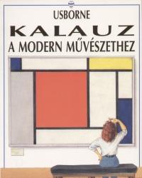 Monica Bohm-Duchen - Janet Cook - Kalauz a modern művészethez