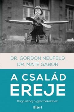 Dr. Gordon Neufeld Máté Gábor - - A család ereje