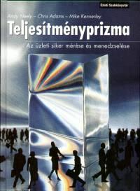 Chris Adams - Mike Kennerley - Andy Neely - Teljesítményprizma
