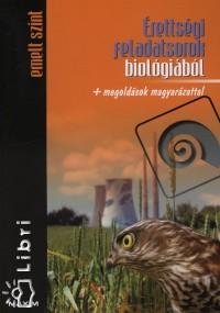 Gál Viktória  (Összeáll.) - Gutai Zita  (Összeáll.) - Érettségi feladatsorok biológiából - emelt szint