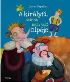 Dorina Papaliou - Tóth Emese  (Szerk.) - A királyfi, akinek nem volt cipője