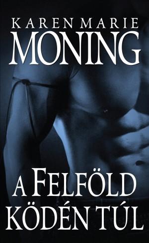 Karen Marie Moning - A Felf�ld k�d�n t�l
