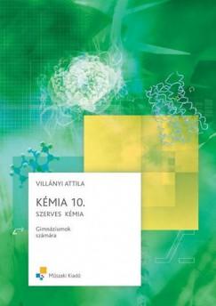 Villányi Attila - Kémia 10. - Szerves kémia