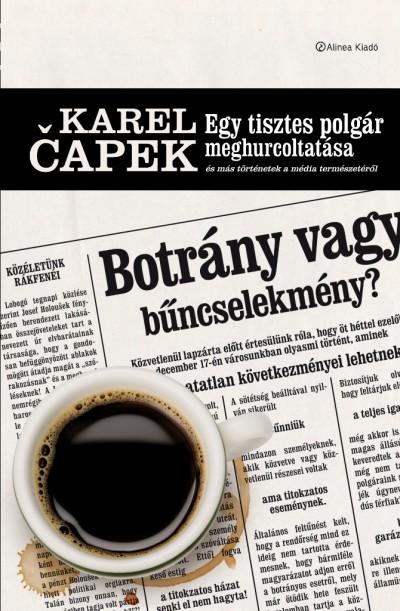 Karel Capek - Egy tisztes polgár meghurcoltatása