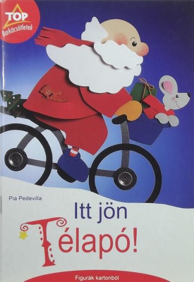 Pia Pedevilla - Itt jön Télapó!
