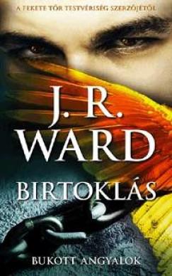 J. R. Ward - Birtoklás