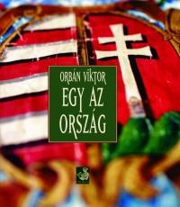 Orbán Viktor - Egy az ország