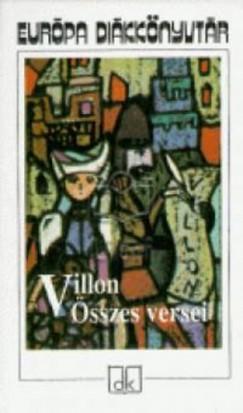 Francois Villon - Villon összes versei